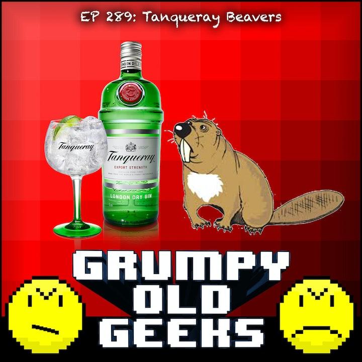 289: Tanqueray Beavers