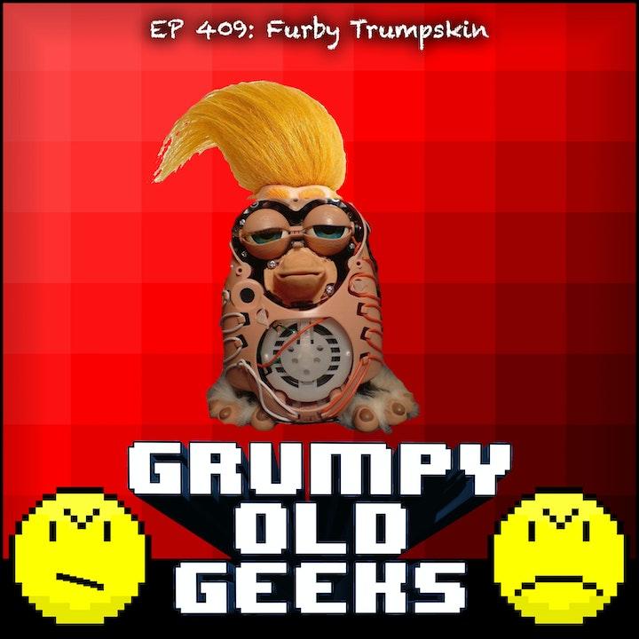 409: Furby Trumpskin