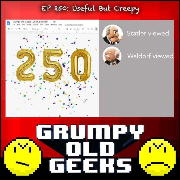 250: Useful But Creepy