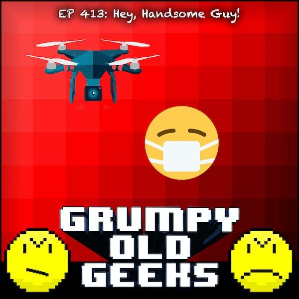 413: Hey, Handsome Guy! Image