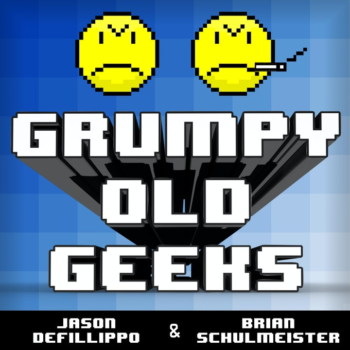 64: Grumpy Old Geeks 3.0! Sorta...