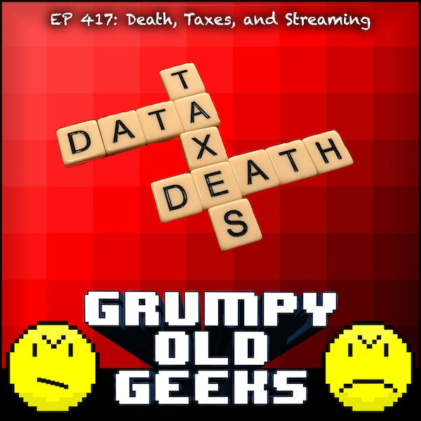 417: Death, Taxes, and Streaming Image