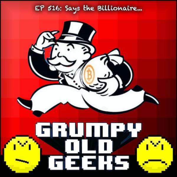 516: Says the Billionaire... Image