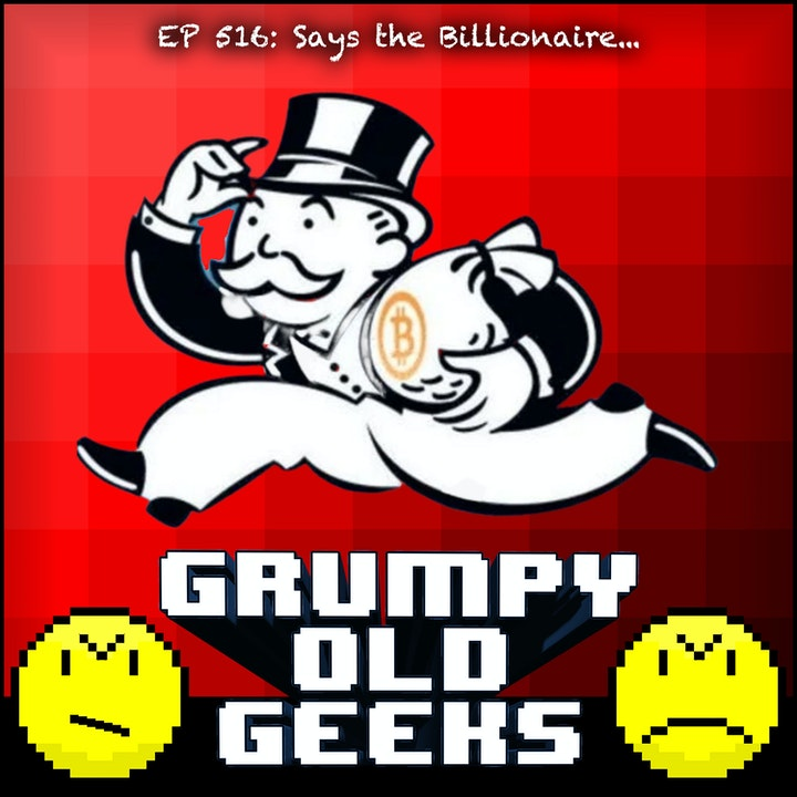 516: Says the Billionaire...