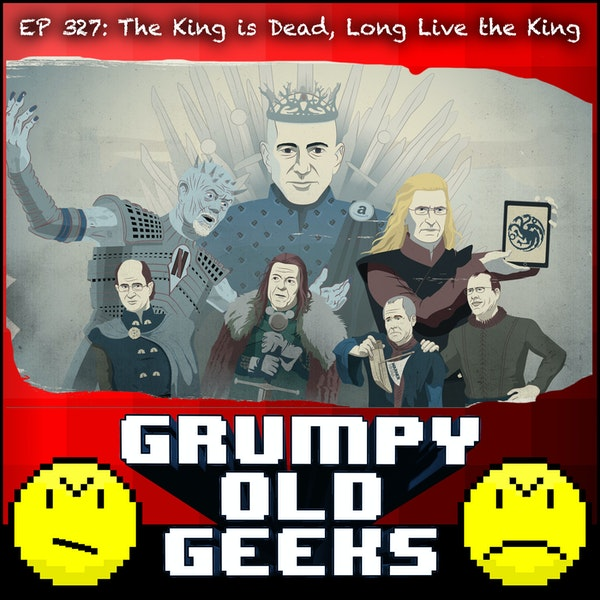 327: The King is Dead, Long Live the King Image