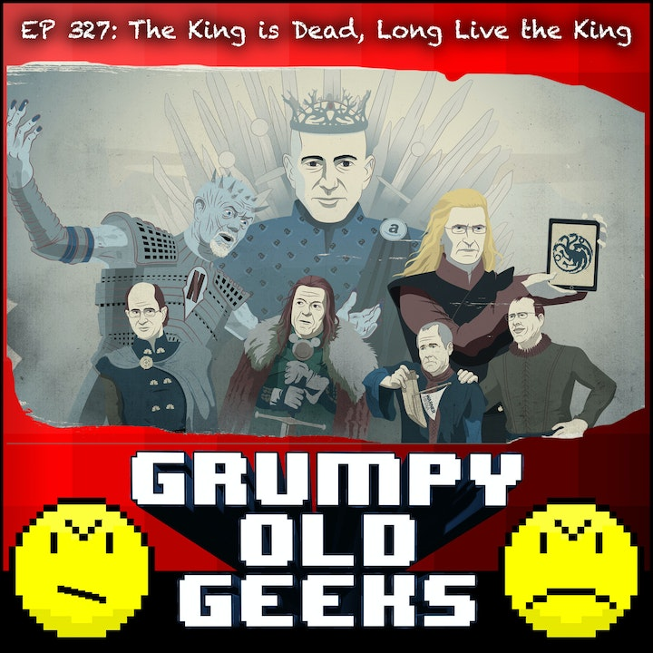 327: The King is Dead, Long Live the King