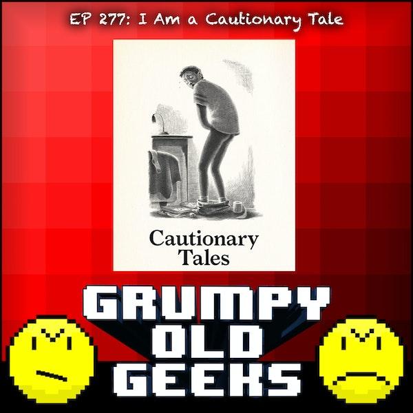 277: I Am A Cautionary Tale Image