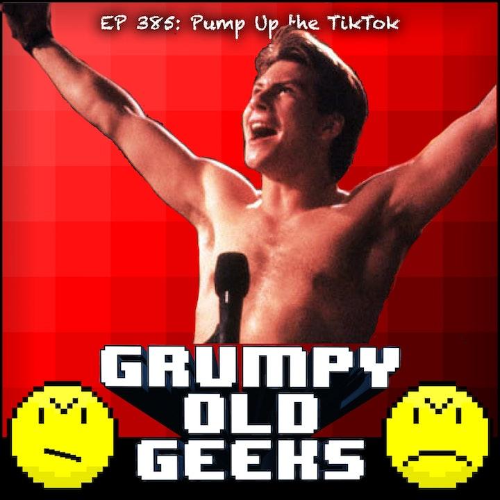 385: Pump Up the TikTok