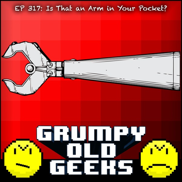 317: Is That An Arm In Your Pocket? Image