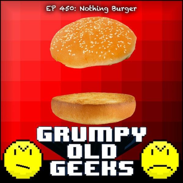 450: Nothing Burger Image