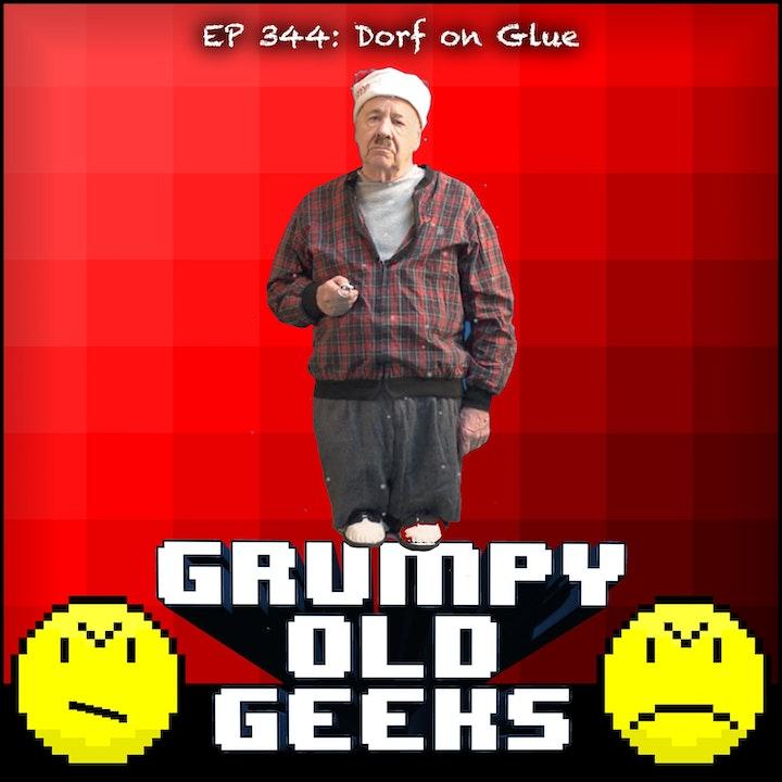 344: Dorf on Glue