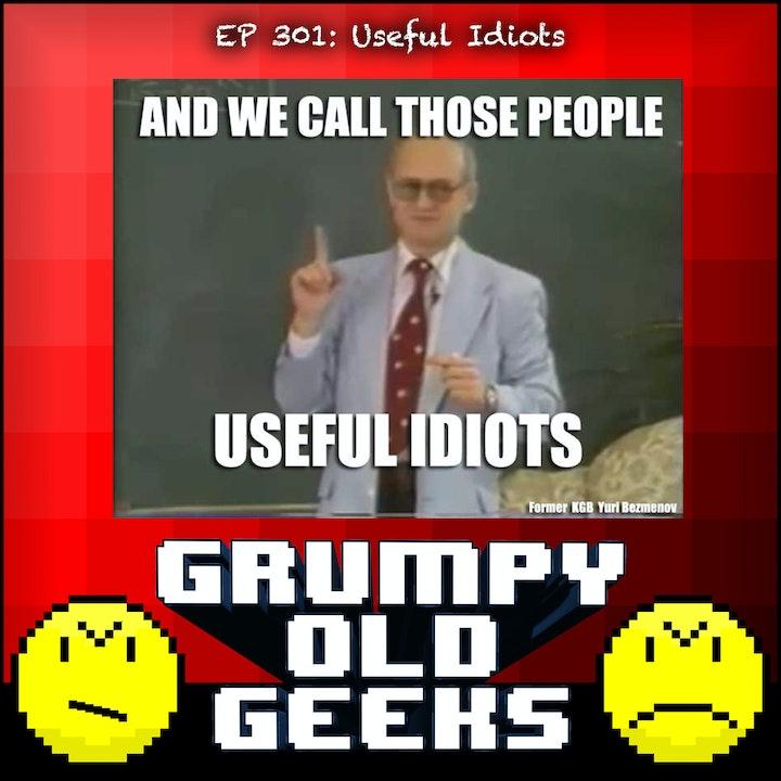 301: Useful Idiots