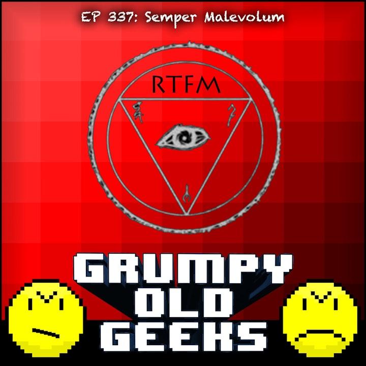 337: Semper Malevolum