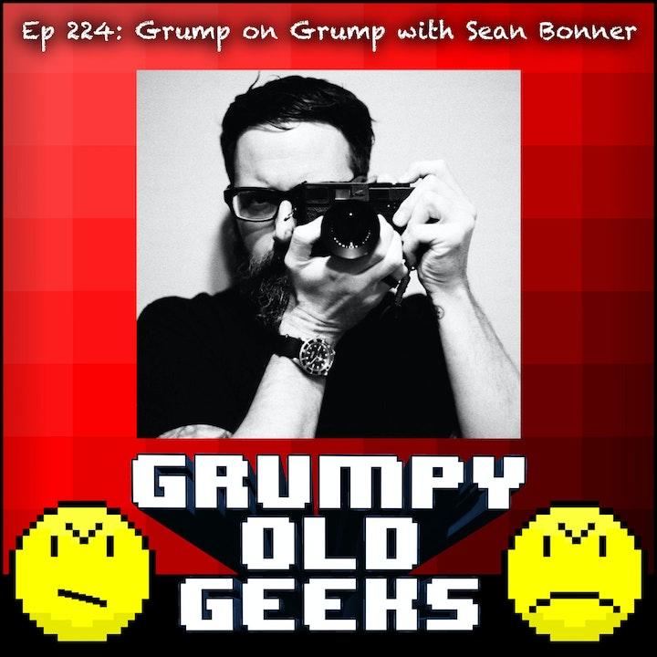 224: Grump on Grump with Sean Bonner