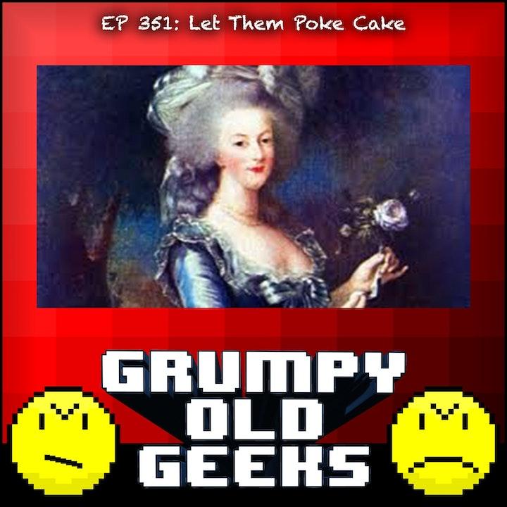 351: Let Them Poke Cake
