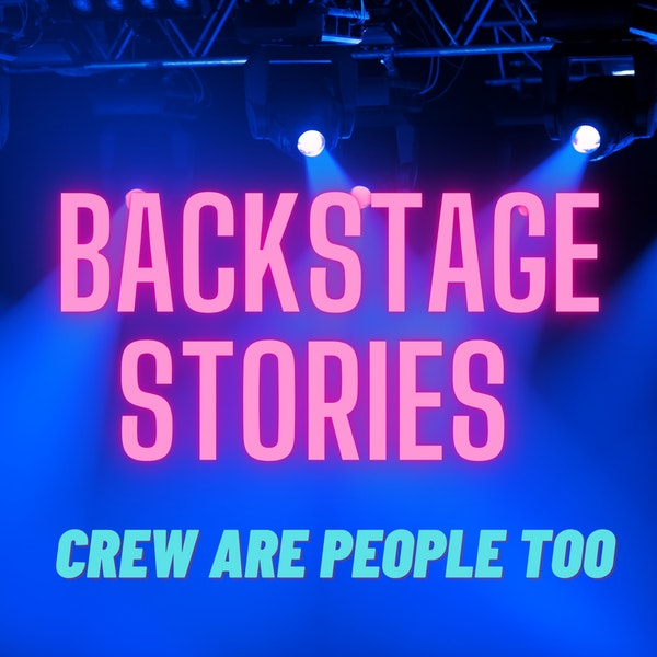 Welcome to Backstage Stories: Crew are People Too Image