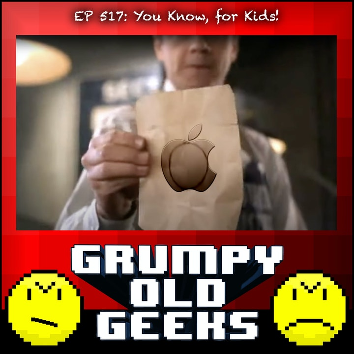 517: You Know, for Kids!