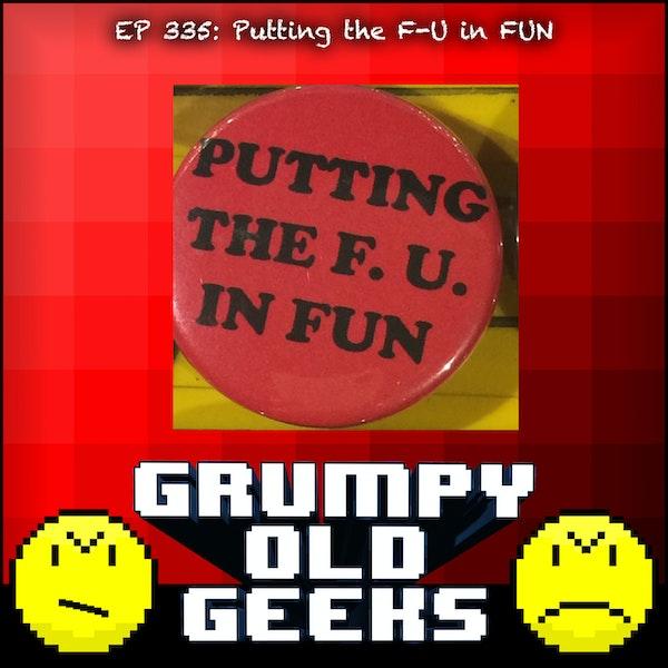 335: Putting the F-U in FUN Image