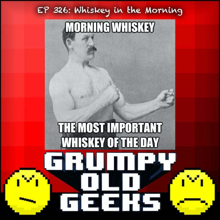 326: Whiskey in the Morning