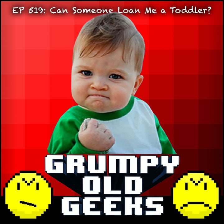 519: Can Someone Loan Me a Toddler?