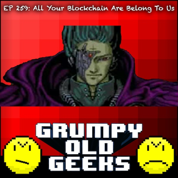 259: All Your Blockchain Are Belong To Us Image
