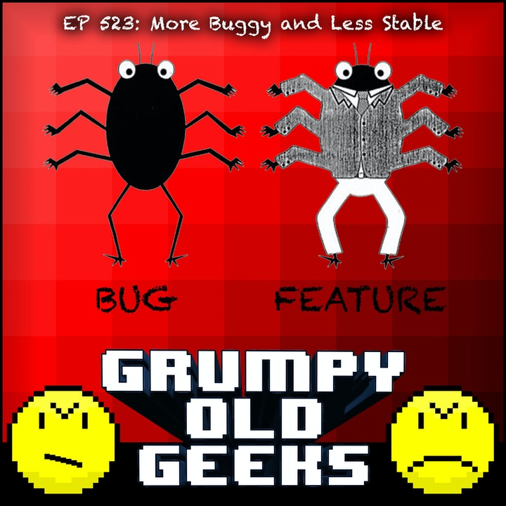 523: More Buggy and Less Stable