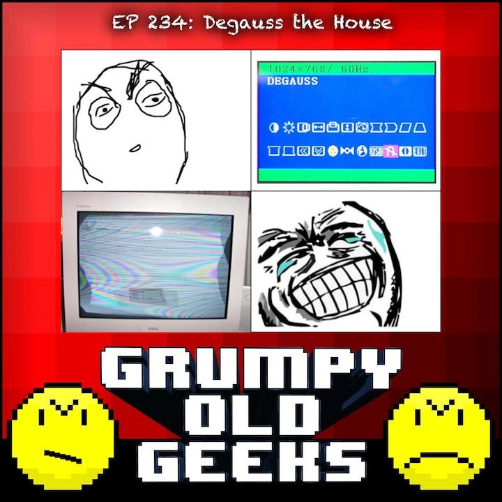 234: Degauss the House