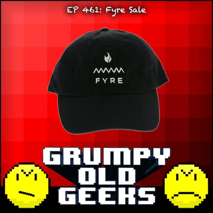 461: Fyre Sale