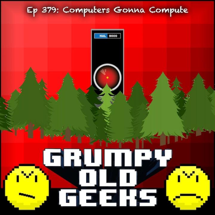 379: Computers Gonna Compute