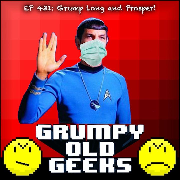 431: Grump Long and Prosper!