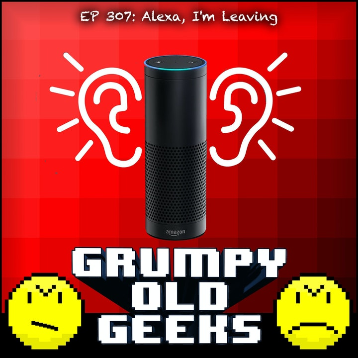 307: Alexa, I'm Leaving