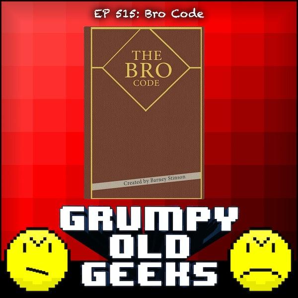 515: Bro Code