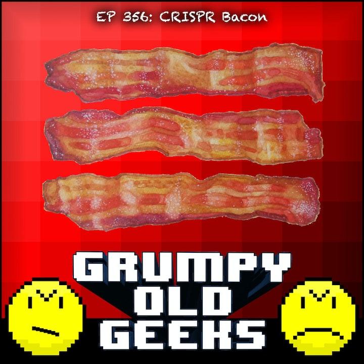 356: CRISPR Bacon