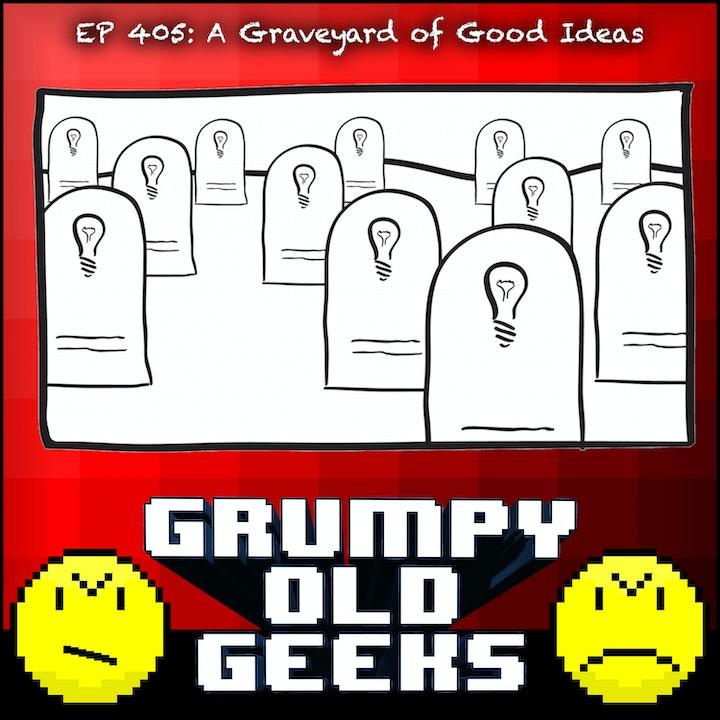 405: A Graveyard of Good Ideas