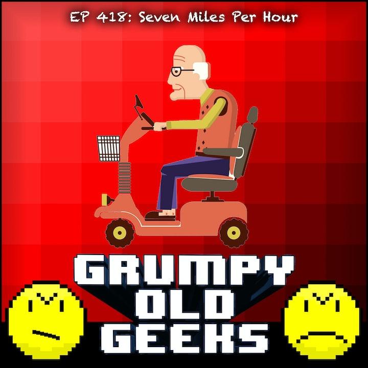 418: Seven Miles per Hour
