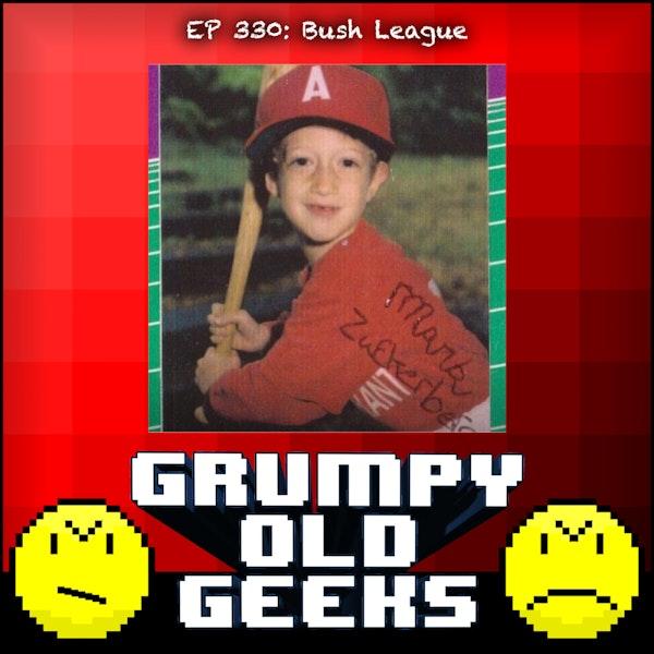 330: Bush League Image