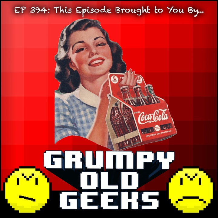 394: This Episode Brought to You By...