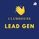 Clubhouse Lead Gen Podcast Album Art