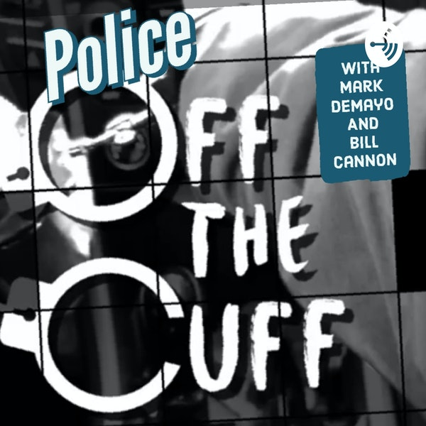 Police Off the Cuff After Hours episode # 36 with Dr. Aviva Twersky criminal Justice expert