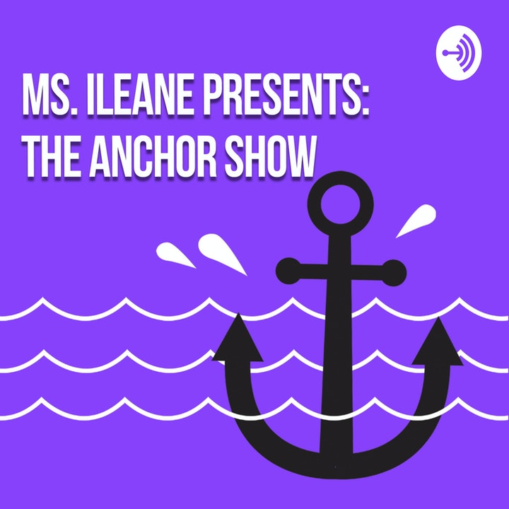 Episode image for Ms. Ileane Presents the Anchor Show Trailer