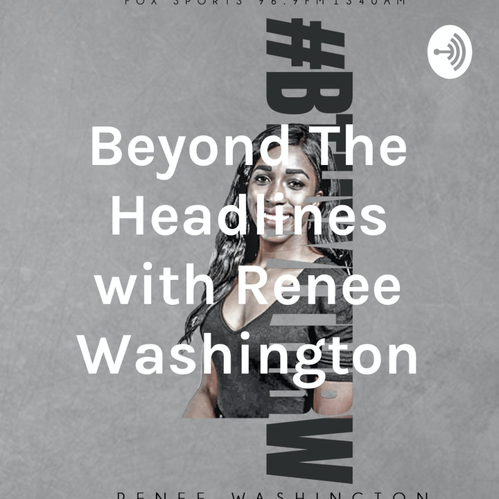 Beyond The Headlines w/ Renee Washington