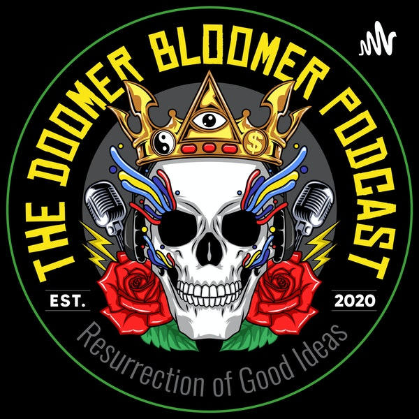 Doomer Bloomer Podcast Season 2 Episode #18 (Will S. : On the Upside of Covid-19 + Help Support the Cause) Image