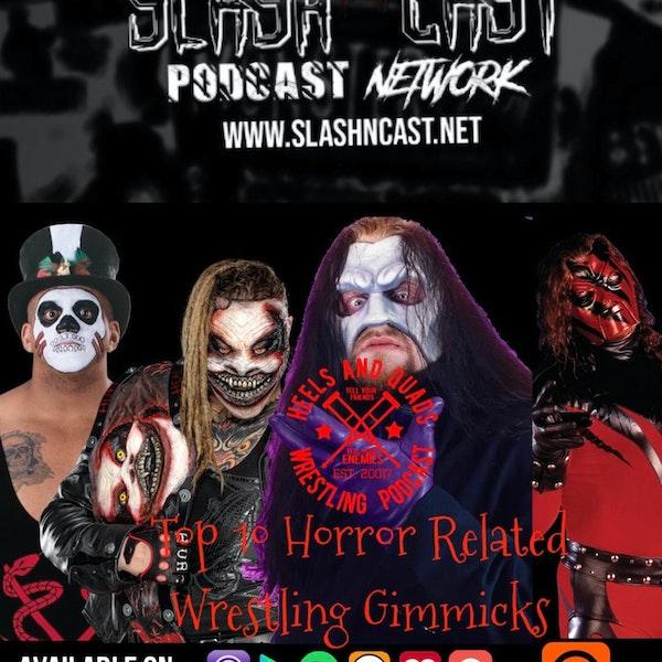 235. Top 10 Horror Related Wrestling Gimmicks