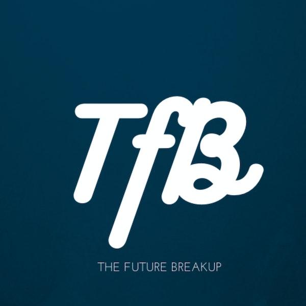 Episode 0: The Future Breakup Trailer Image