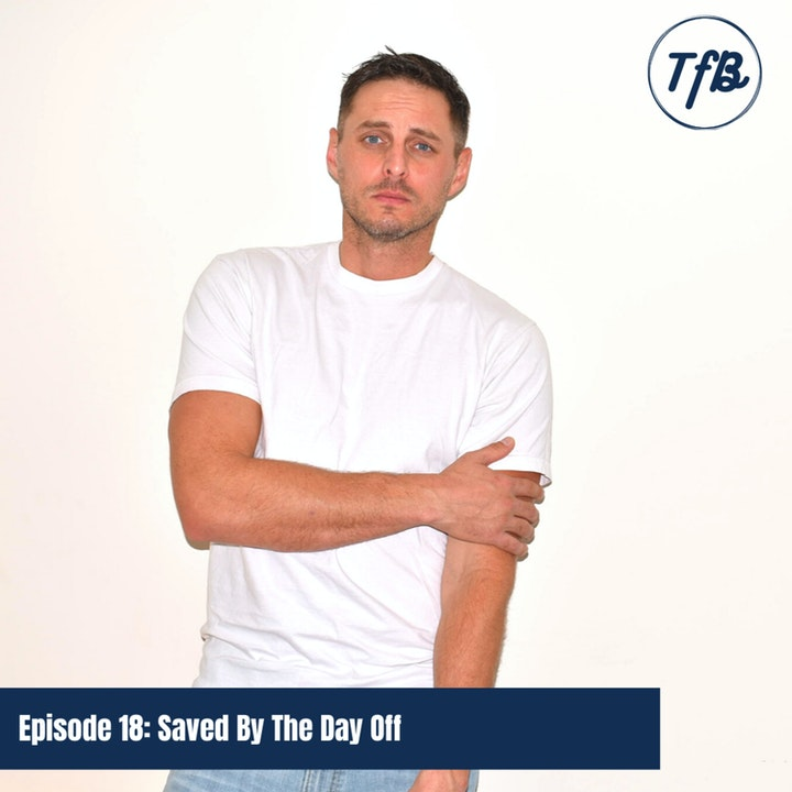 Episode 18: Saved by the Day Off