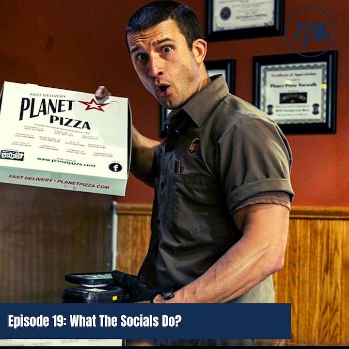 Episode 19: What The Socials Do?