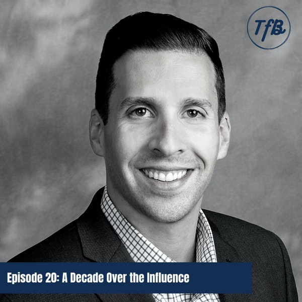 Episode 20: A Decade Over the Influence Image