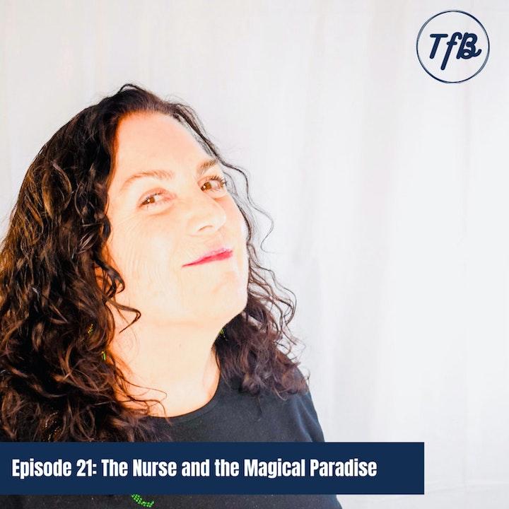 Episode 21: The Nurse and the Magical Paradise (w/Carole)