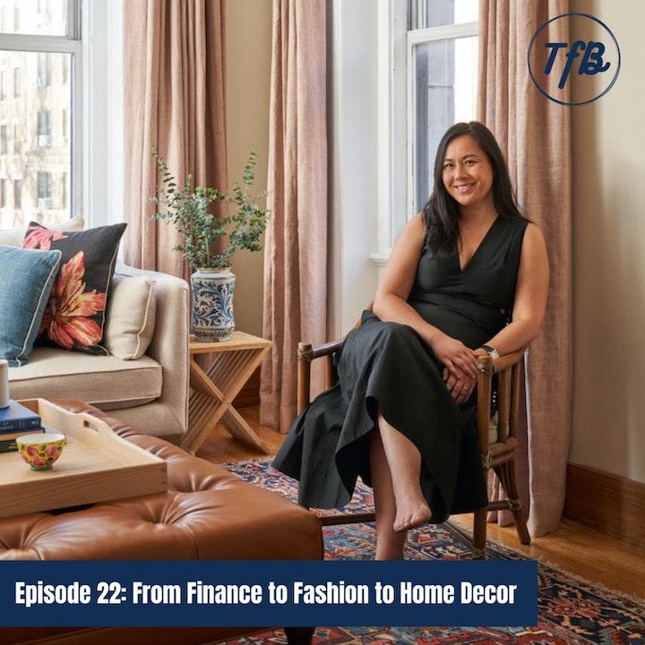 Episode 22: From Finance to Fashion to Home Decor (Davina/Wovn Home)