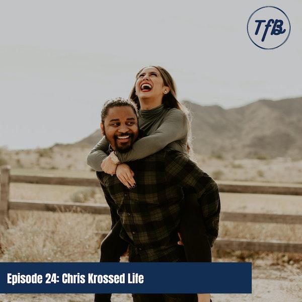 Episode 24: Chris Krossed Life (w/Chris McMillan) Image